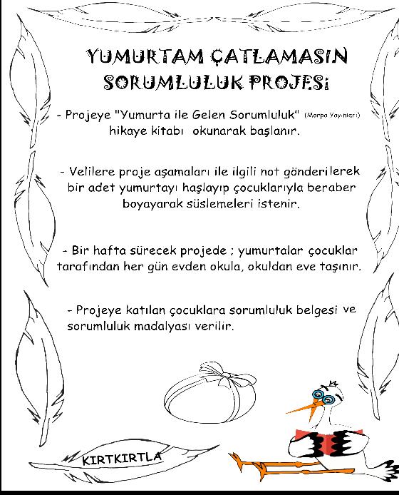 Yumurtam çatlamasin Sorumluluk Projesi Kirtkirtla