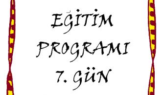 EĞİTİM PROGRAMI 7. GÜN