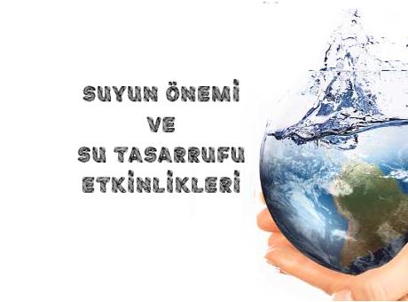 Suyun önemi Ve Su Tasarrufu Etkinlikleri Kirtkirtla
