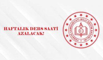 HAFTALIK DERS SAATİ AZALACAK!